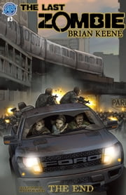 The Last Zombie: The End #3 ebook by Brian Keene,Ben Dunn