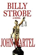 Billy Strobe ebook by John Martel