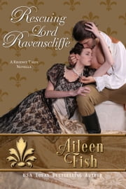 Rescuing Lord Ravenscliffe ebook by Aileen Fish