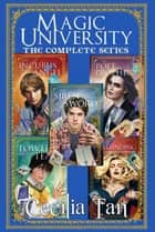 Magic University: The Complete Series - Magic University: The Complete Series - A Magical New Adult Romance Box Set ebook by