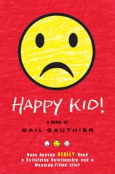 Happy Kid! ebook by Gail Gauthier