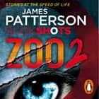 Zoo 2 - BookShots audiobook by James Patterson