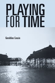 Playing for time: Stories of lost children, ghosts and the endangered present in contemporary theatre ebook by Geraldine Cousin