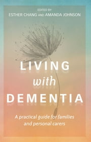 Living With Dementia ebook by Esther Chang,Andrew Johnson