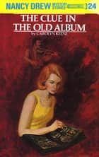 Nancy Drew 24: The Clue in the Old Album ebook by Carolyn Keene