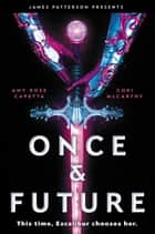 Once & Future ebook by Cori McCarthy, Amy Rose Capetta