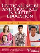 Critical Issues and Practices in Gifted Education - What the Research Says ebook by Jonathan Plucker, Ph.D., Carolyn Callahan