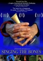 Singing the Bones, the play ebook by Caitlin Hicks