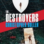 The Destroyers - A Novel audiobook by Christopher Bollen