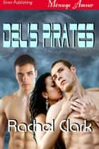 Del's Pirates ebook by Rachel Clark