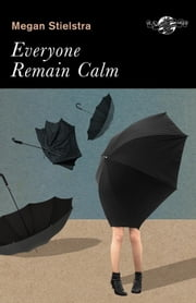 Everyone Remain Calm ebook by Megan Stielstra