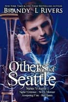 Others of Seattle - Series Volume 1 ebook by Brandy L Rivers