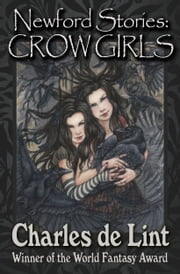 Newford Stories: Crow Girls ebook by Charles de Lint