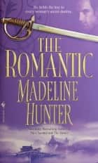 The Romantic eBook by Madeline Hunter