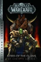 Warcraft: Lord of the Clans ebook by Christie Golden