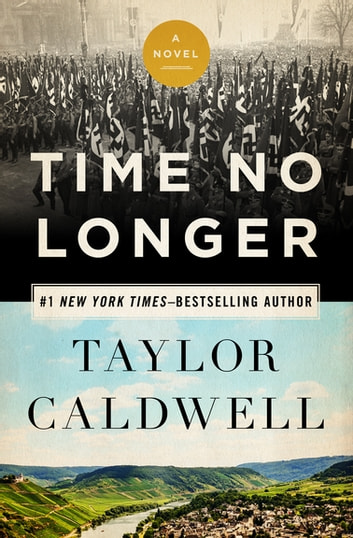 Time No Longer - A Novel ebook by Taylor Caldwell