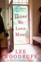 Those We Love Most ebook by Lee Woodruff