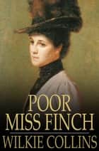 Poor Miss Finch ebook by Wilkie Collins