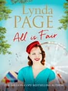 All is Fair - A heart-warming and captivating family saga ebook by Lynda Page