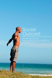 Social Outcast - An Anthology by HENRY DANIEL MADU ONWUFUJU ebook by Henry Daniel Madu Onwufuju