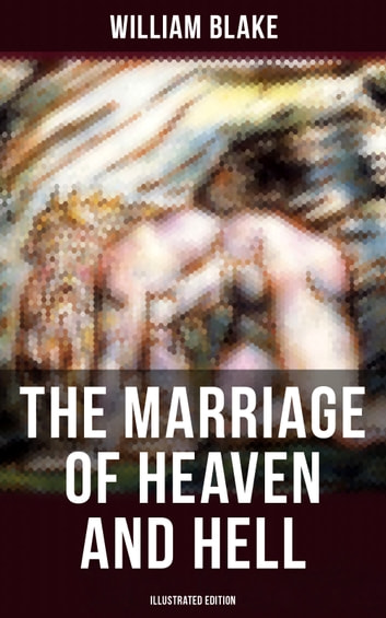 THE MARRIAGE OF HEAVEN AND HELL (Illustrated Edition) ebook by William Blake