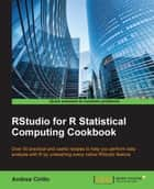 RStudio for R Statistical Computing Cookbook ebook by Andrea Cirillo