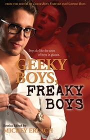 GEEKY BOYS, FREAKY BOYS ebook by Mickey Erlach