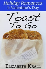 Toast To Go ebook by Elizabeth Krall
