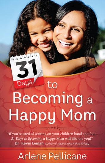 31 Days to Becoming a Happy Mom ebook by Arlene Pellicane