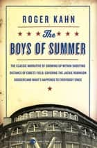 The Boys of Summer ebook by Roger Kahn