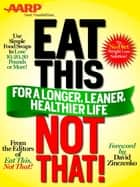 AARP Special Edition: Eat This, Not That! for a Longer, Leaner, Healthier Life! ebook by Editors of Eat This, Not That,David Zinczenko