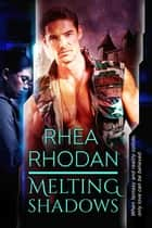 Melting Shadows ebook by Rhea Rhodan