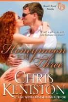 Honeymoon For Three eBook by Chris Keniston