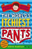 Danny Baker Record Breaker (5): The World's Itchiest Pants ebook by Steve Hartley
