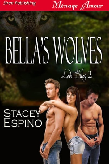 Bella's Wolves ebook by Stacey Espino