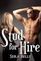Stud for Hire ebook by Sera Belle