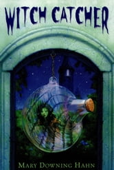 Witch Catcher ebook by Mary Downing Hahn