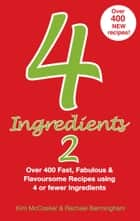 4 Ingredients 2 ebook by Kim McCosker, Rachael Bermingham