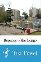 Republic of the Congo Travel Guide - Tiki Travel ebook by Tiki Travel
