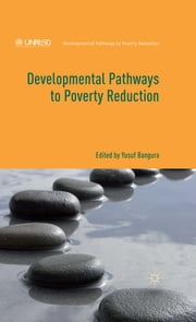 Developmental Pathways to Poverty Reduction ebook by Dr Yusuf Bangura