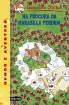 Na procura da marabilla perdida - Geronimo Stilton Gallego ebook by Geronimo Stilton