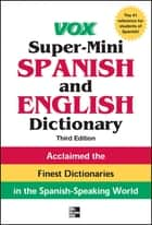 Vox Super-Mini Spanish and English Dictionary, 3rd Edition ebook by Vox