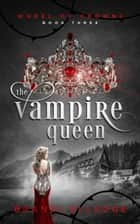 The Vampire Queen ebook by
