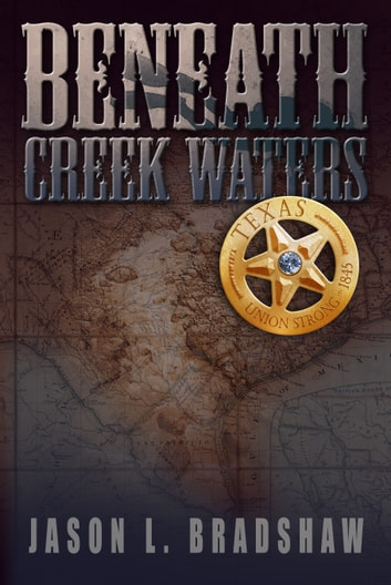 Beneath Creek Waters ebook by Jason L Bradshaw