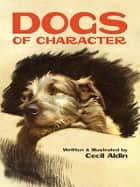 Dogs of Character ebook by Cecil Aldin