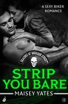 Strip You Bare: Deacons of Bourbon Street 4 (A sexy biker romance) ebook by Maisey Yates