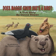 Does Maggie know she's a bird? - A true story by Donna Stepan ebook by Donna Stepan