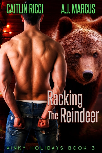 Racking the Reindeer ebook by Caitlin Ricci,A.J. Marcus