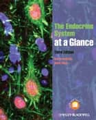 The Endocrine System at a Glance ebook by Ben Greenstein,Diana Wood