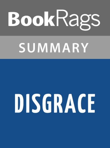 disgrace summary Free disgrace papers, essays, and research papers these results are sorted by most relevant first (ranked search) you may also sort these by color rating or essay length.